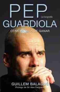 Portada del libro Pep Guardiola otra manera de ganar
